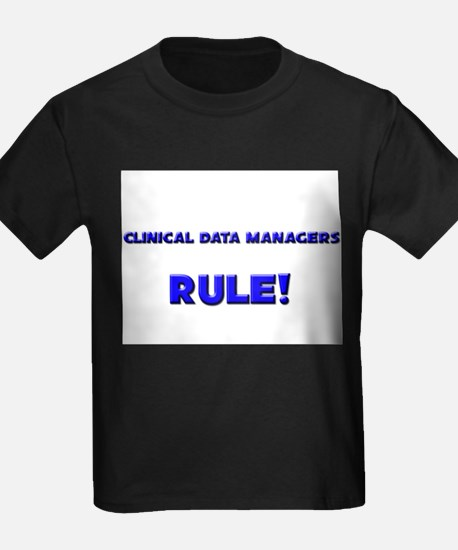 Clinical Data Managers Rule! T