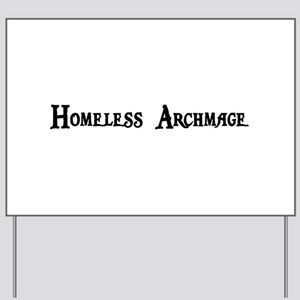 Homeless Archmage Yard Sign