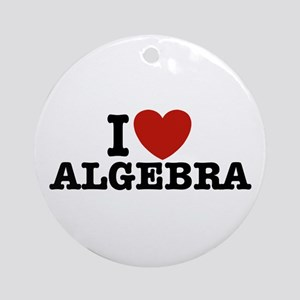 I Love Algebra Ornament (Round)