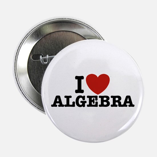 "I Love Algebra 2.25"" Button"