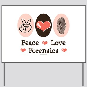Peace Love Forensics Yard Sign