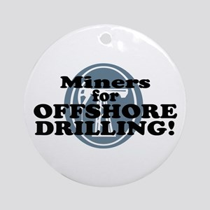 Miners For Offshore Drilling Ornament (Round)