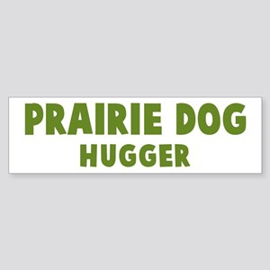Prairie Dog Hugger Bumper Sticker