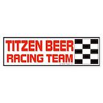 Titzen Beer racing Team Bumper Sticker