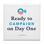Ready to Campaign on Day 1 Tile Coaster