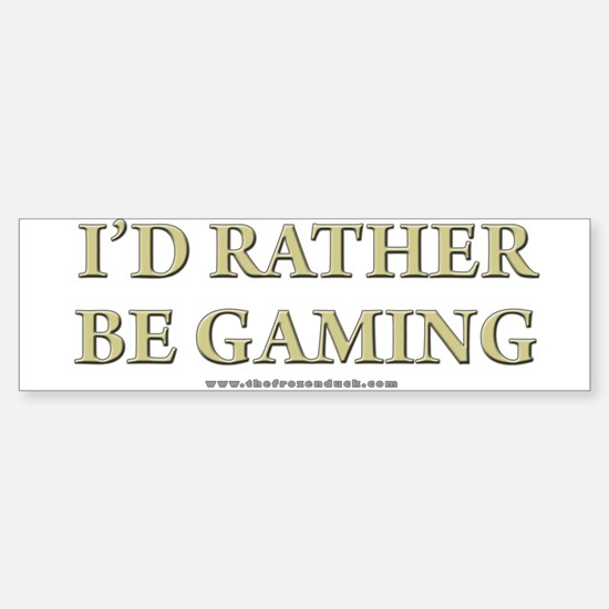 I'd Rather Be Gaming Bumper Bumper Bumper Sticker