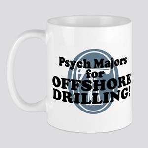 Psych Majors For Offshore Drilling Mug