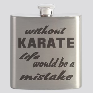 Without Karate life would be a mistake Flask