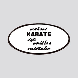 Without Karate life would be a mistake Patch