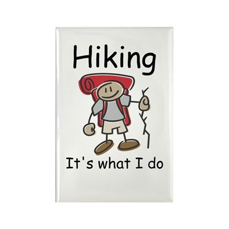 Hiking, it's what I do Rectangle Magnet