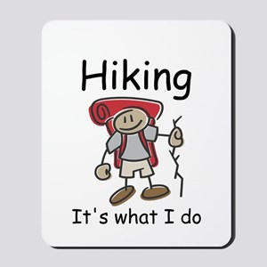 Hiking, it's what I do Mousepad
