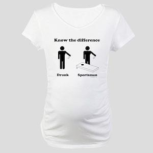 Drunk or Sportsman Maternity T-Shirt