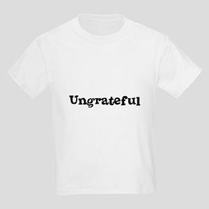 Ungrateful Kids T-Shirt