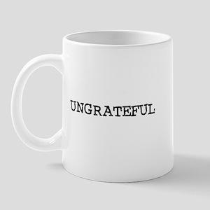 Ungrateful Mug