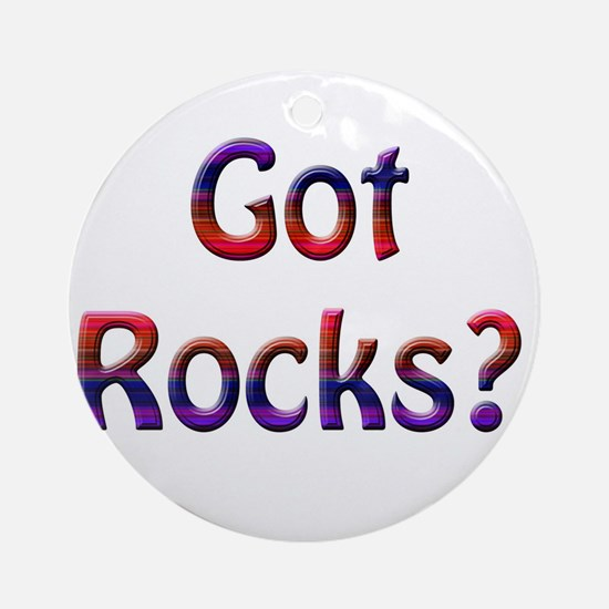 Got Rocks? Round Ornament