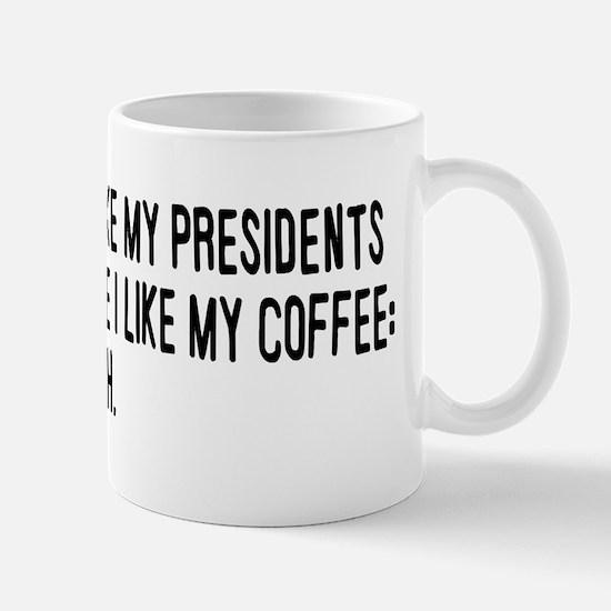 I Like My Presidents Mug