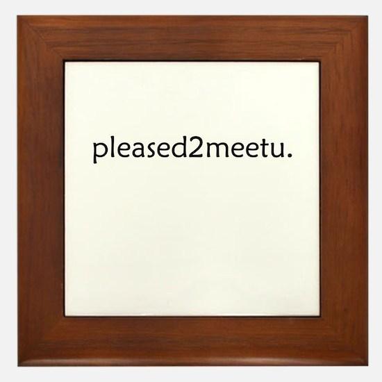 Cute Meet and greet Framed Tile