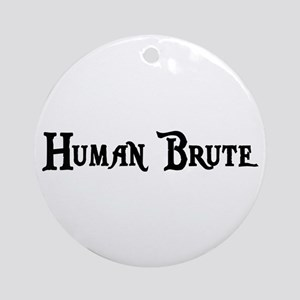 Human Brute Ornament (Round)