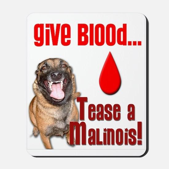 Give Blood, Tease a Malinois Mousepad