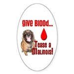 Give Blood, Tease a Malinois Sticker (Oval)