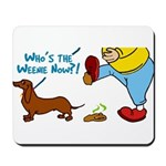 Who's the Weenie Now Mousepad