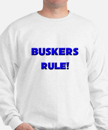 Buskers Rule! Sweatshirt