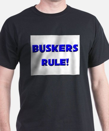 Buskers Rule! T-Shirt