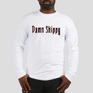 Damn Skippy Long Sleeve T-Shirt