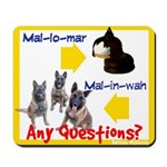 Malinois NOT Mallomar Mousepad