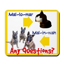 Malinois NOT Mallomar Mousepad