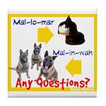 Malinois NOT Mallomar Tile Coaster