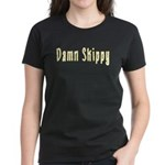 Damn Skippy Women's Dark T-Shirt
