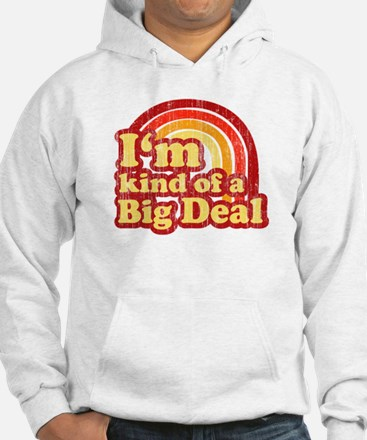 I'm Kind of a Big Deal Hoodie