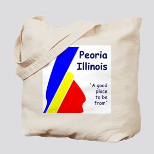 Peoria: A Good Place to be fr Tote Bag