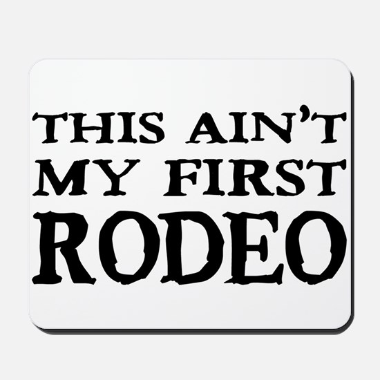 First Rodeo Mousepad