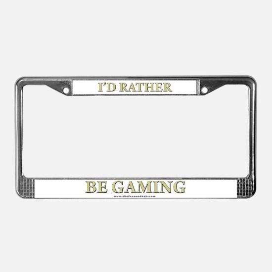 I'd Rather Be Gaming License Plate Frame