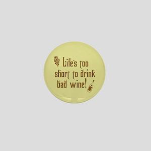 Life Short Bad Wine Mini Button