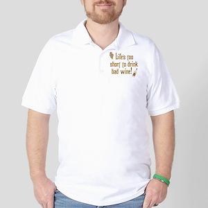 Life Short Bad Wine Golf Shirt