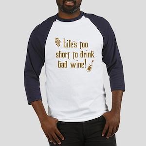 Life Short Bad Wine Baseball Jersey