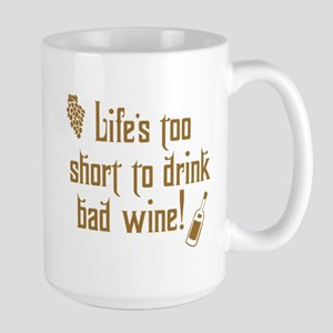 Life Short Bad Wine Large Mug