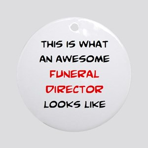 awesome funeral director Round Ornament
