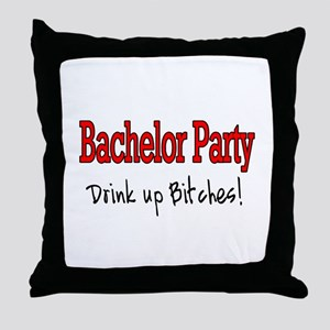 Bachelor Party (Drink Up Bitches) Throw Pillow