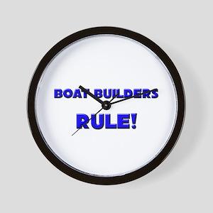Boat Builders Rule! Wall Clock
