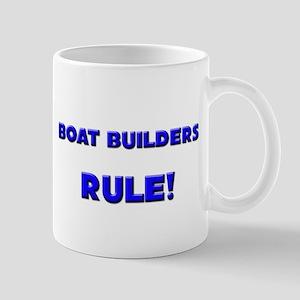 Boat Builders Rule! Mug