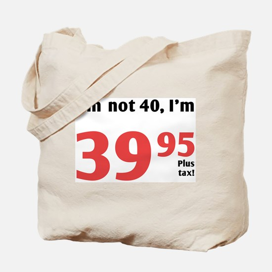 Funny Tax 40th Birthday Tote Bag