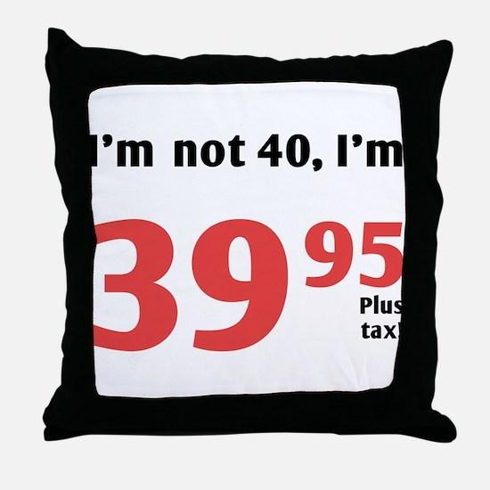 Funny Tax 40th Birthday Throw Pillow