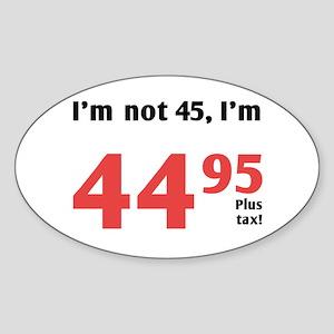 Funny Tax 45th Birthday Oval Sticker