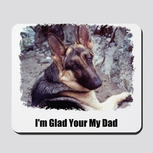 GLAD YOUR MY DAD Mousepad