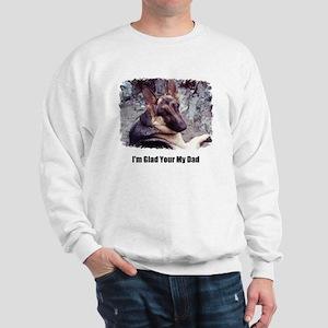 GLAD YOUR MY DAD Sweatshirt