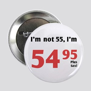 "Funny Tax 55th Birthday 2.25"" Button"